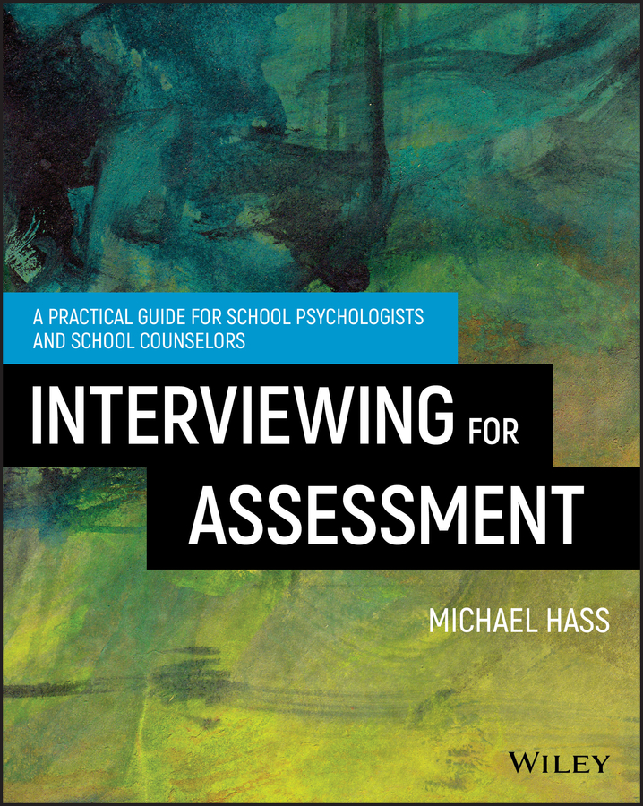 Michael Hass Interviewing For Assessment. A Practical Guide for School Psychologists and School Counselors jo dewulf sustainability assessment of renewables based products methods and case studies