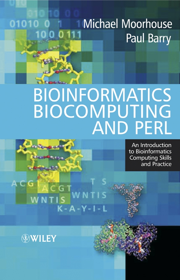 Paul Barry Bioinformatics Biocomputing and Perl. An Introduction to Bioinformatics Computing Skills and Practice kanu g patel data structure and programming