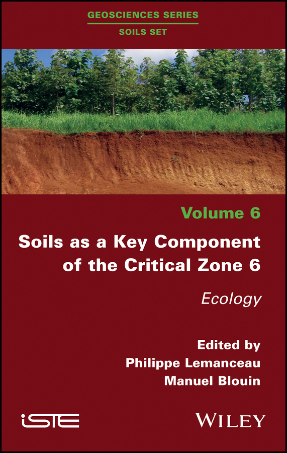 Philippe Lemanceau Soils as a Key Component of the Critical Zone 6. Ecology fisher richard ecology and management of forest soils