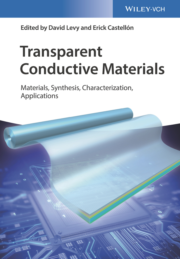 David Levy Transparent Conductive Materials. From Materials via Synthesis and Characterization to Applications david levy transparent conductive materials from materials via synthesis and characterization to applications