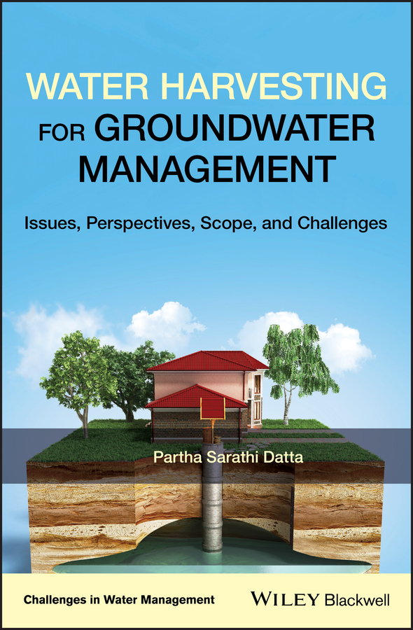 Partha Datta Sarathi Water Harvesting for Groundwater Management. Issues, Perspectives, Scope, and Challenges frederick water management and agricultural development