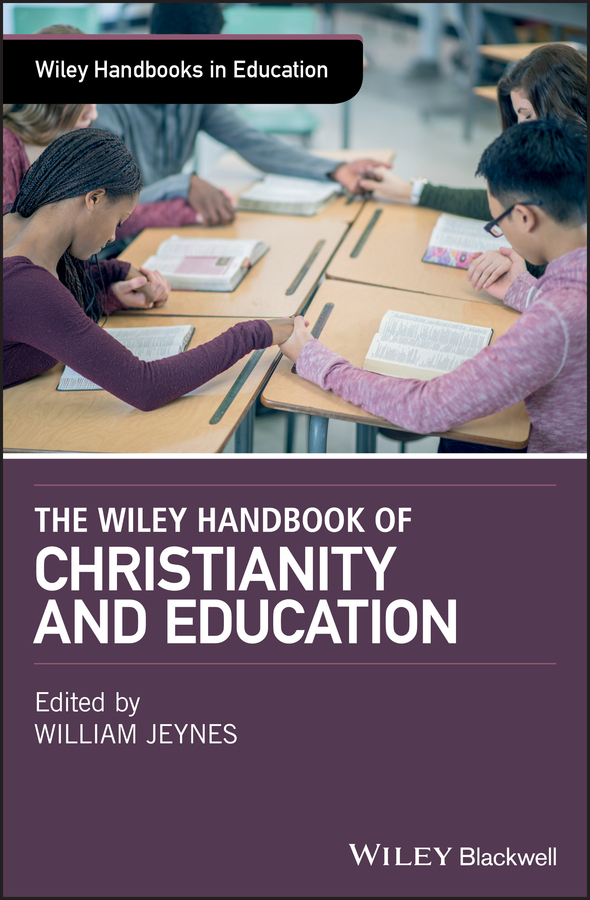 William Jeynes The Wiley Handbook of Christianity and Education