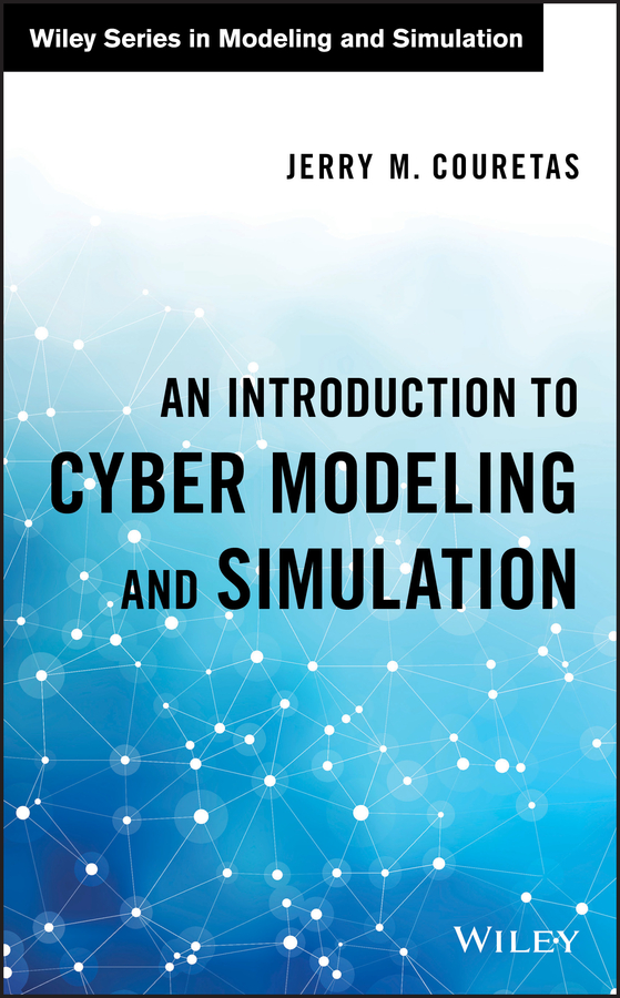 Jerry Couretas M. An Introduction to Cyber Modeling and Simulation cyber threat how to manage the growing risk of cyber attacks
