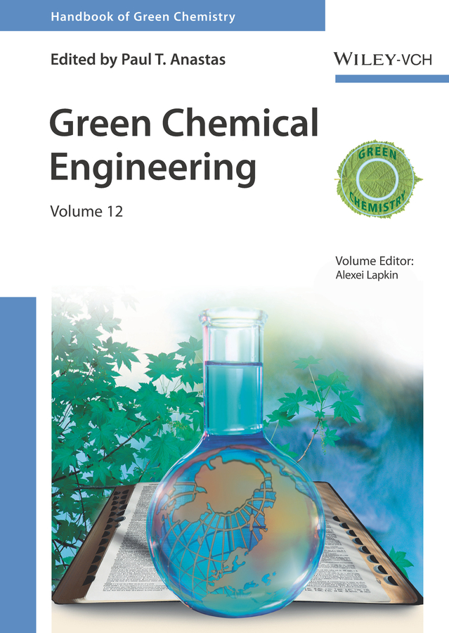 Paul T. Anastas Green Chemical Engineering anastas paul t green processes green synthesis