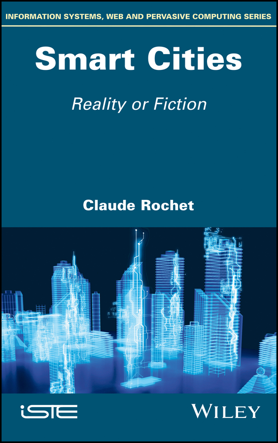 Claude Rochet Smart Cities. Reality or Fiction