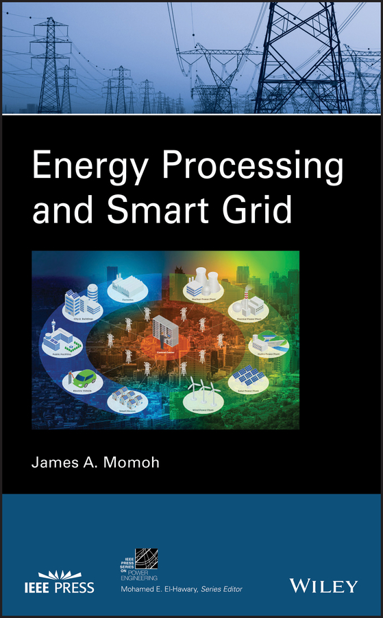 James Momoh A. Energy Processing and Smart Grid energy