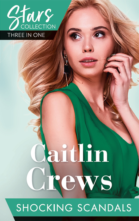 CAITLIN CREWS Mills & Boon Stars Collection: Shocking Scandals: Castelli's Virgin Widow / Expecting a Royal Scandal / The Guardian's Virgin Ward