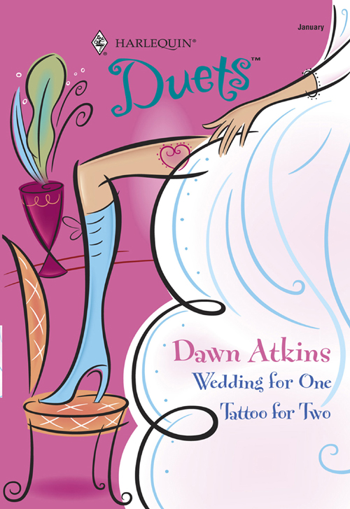 Dawn Atkins Wedding For One: Wedding For One / Tattoo For Two