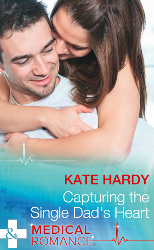 Kate Hardy Capturing The Single Dad's Heart