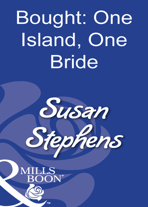 Susan Stephens Bought: One Island, One Bride susan stephens bought one island one bride