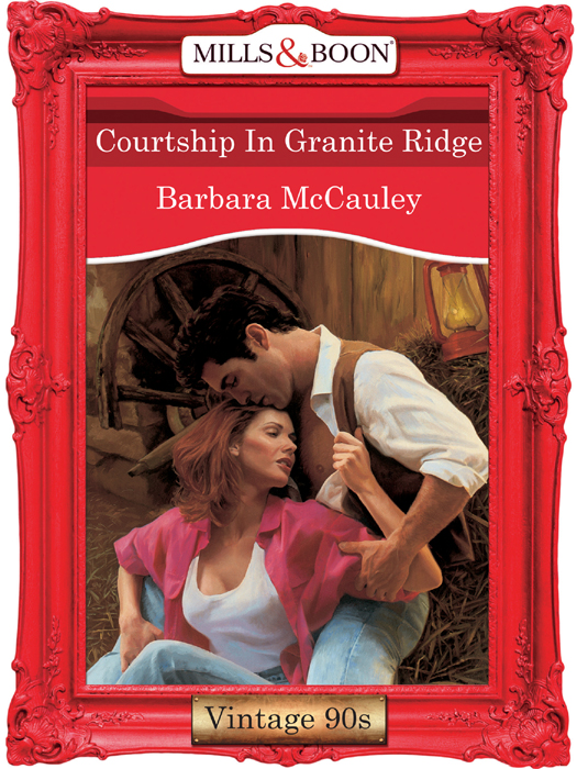 Barbara McCauley Courtship In Granite Ridge kasey michaels the promise