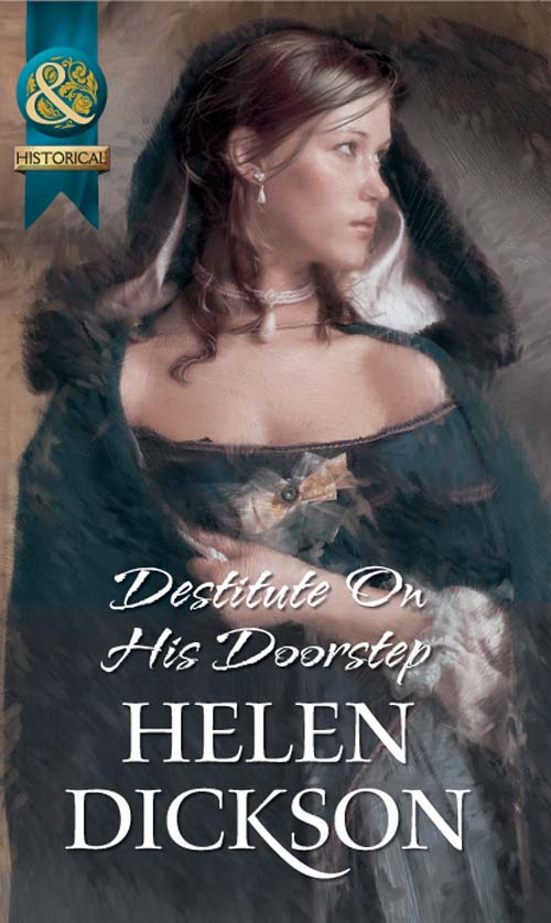 Helen Dickson Destitute On His Doorstep annie burrows courtship in the regency ballroom his cinderella bride devilish lord mysterious miss