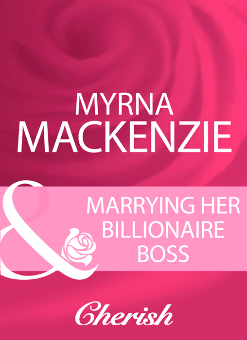 Myrna Mackenzie Marrying Her Billionaire Boss mary nichols claiming the ashbrooke heir