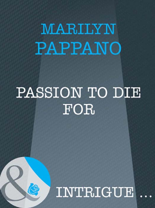 Marilyn Pappano Passion to Die For marilyn pappano passion to die for