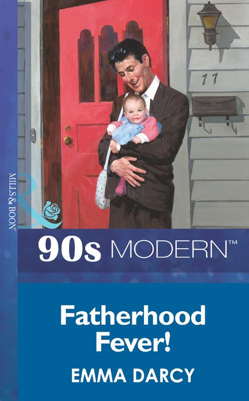Emma Darcy Fatherhood Fever! emma darcy mischief and marriage