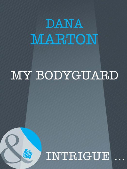 Dana Marton My Bodyguard dana marton the socialite and the bodyguard