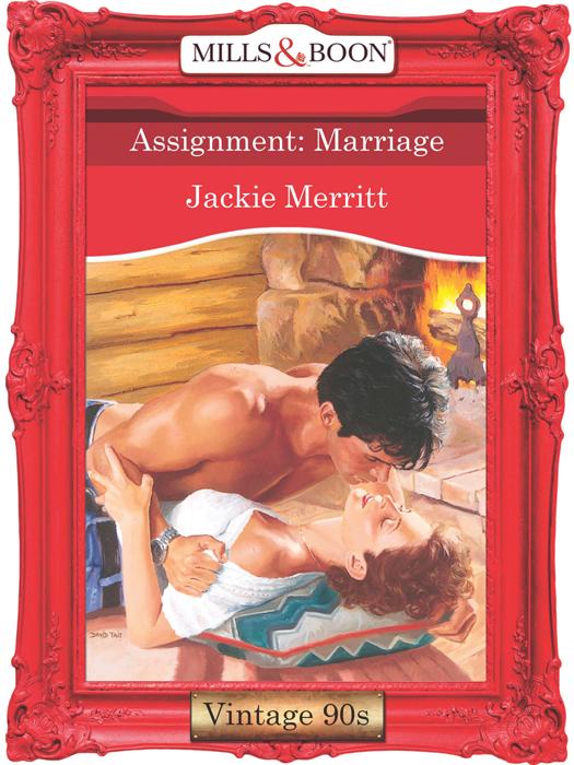 Jackie Merritt Assignment: Marriage helen bianchin seduction assignment the seduction season the marriage deal the husband assignment
