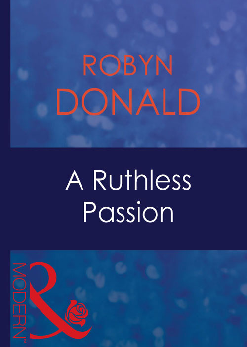 Robyn Donald A Ruthless Passion robyn donald island of secrets