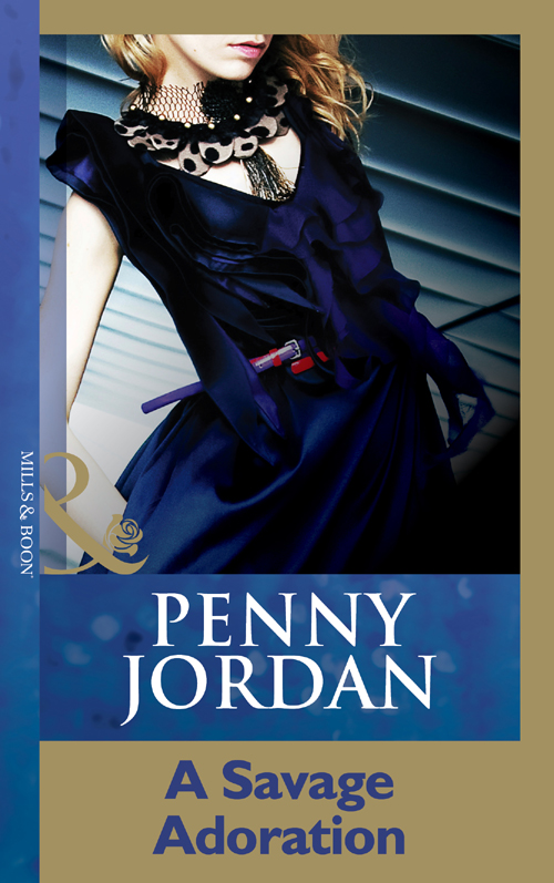 PENNY JORDAN A Savage Adoration penny jordan a law unto himself