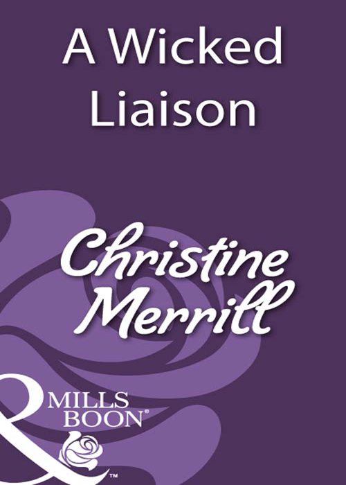 Christine Merrill A Wicked Liaison always a thief