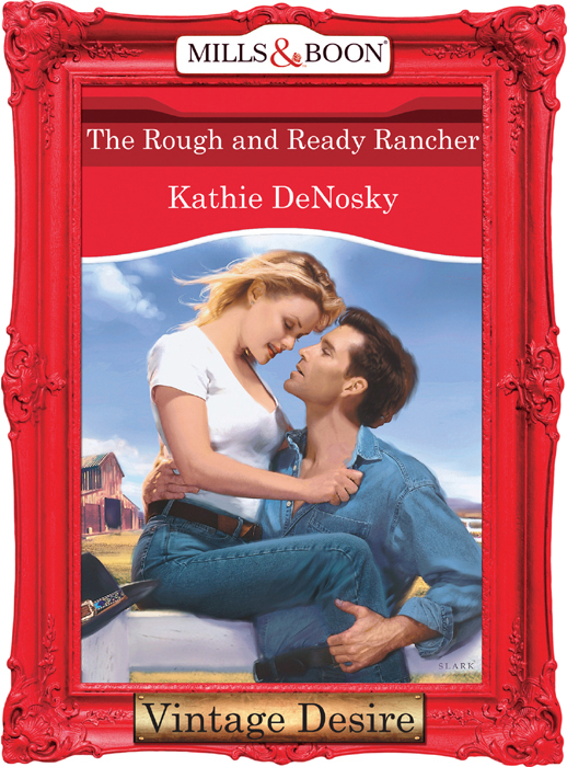 Kathie DeNosky The Rough and Ready Rancher a flint the physiology of man