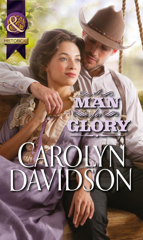 Carolyn Davidson A Man for Glory carolyn davidson the tender stranger