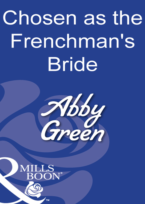 ABBY GREEN Chosen As The Frenchman's Bride abby gaines the wedding plan