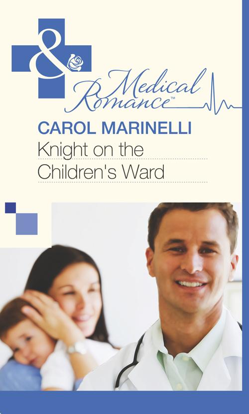 CAROL MARINELLI Knight on the Children's Ward above and beyond hamburg