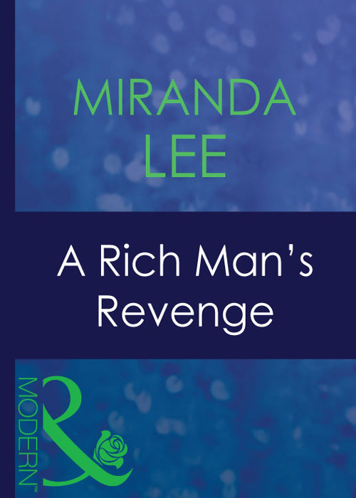 Miranda Lee A Rich Man's Revenge