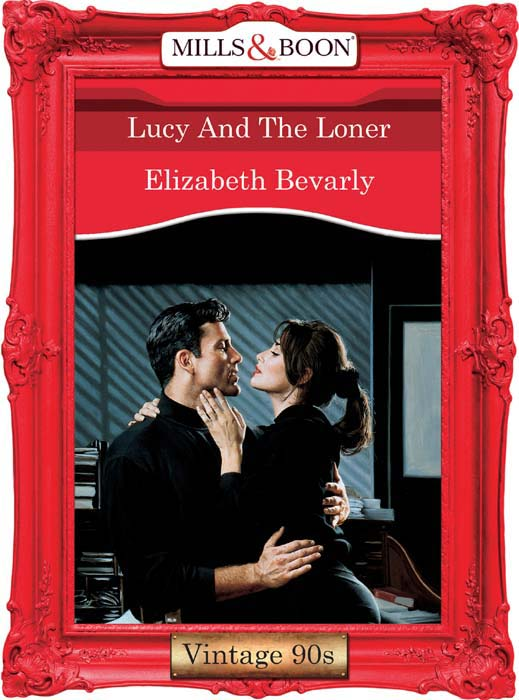 Elizabeth Bevarly Lucy And The Loner