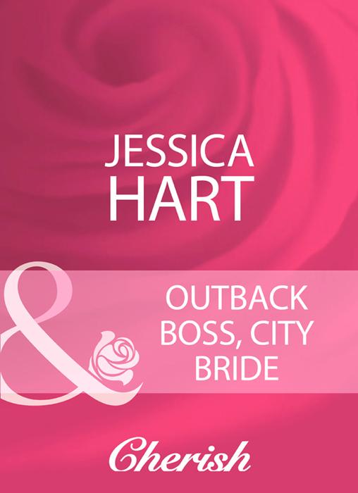 Jessica Hart Outback Boss, City Bride jessica hart bride for hire