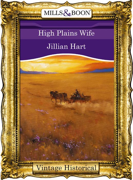 цена Jillian Hart High Plains Wife онлайн в 2017 году