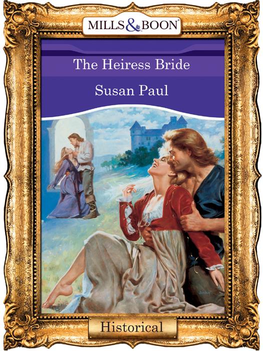 Susan Paul The Heiress Bride