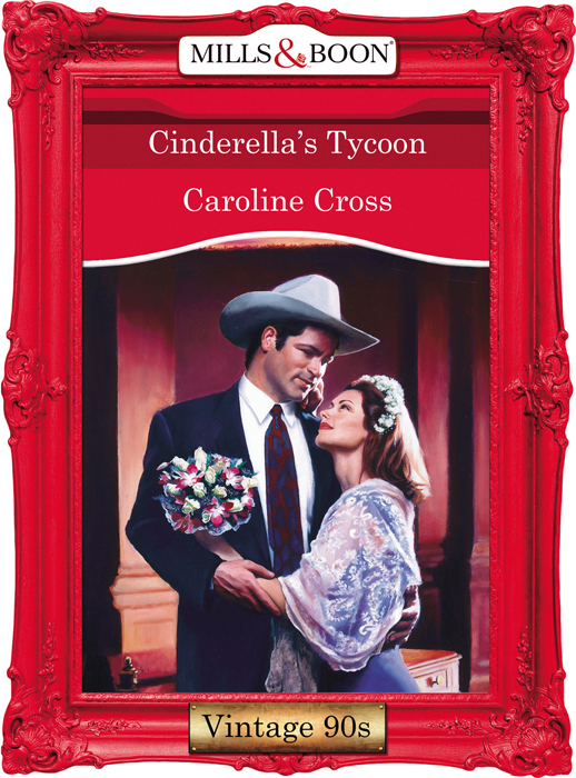 Caroline Cross Cinderella's Tycoon deb kastner his texas bride