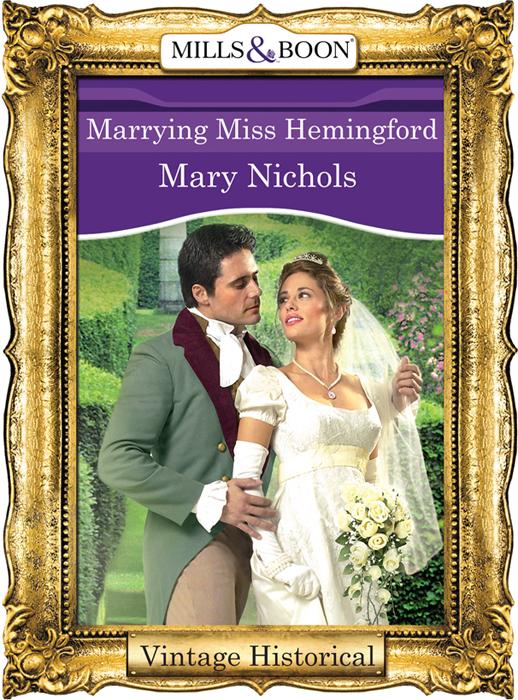 Mary Nichols Marrying Miss Hemingford warner anne susan clegg and her love affairs
