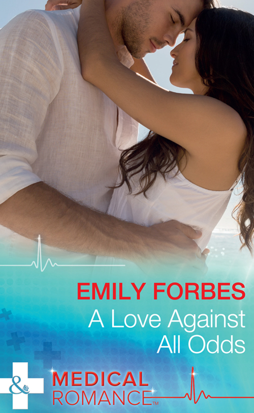 Emily Forbes A Love Against All Odds steel d against all odds