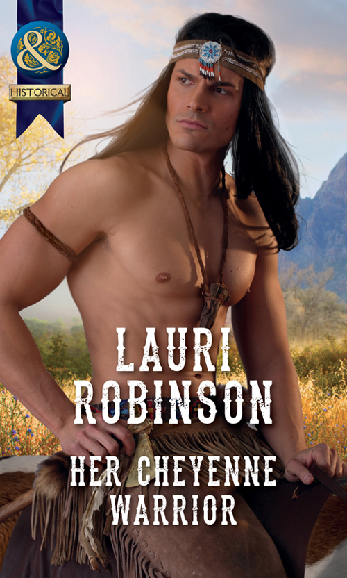 Lauri Robinson Her Cheyenne Warrior denise lynn the warrior s runaway wife