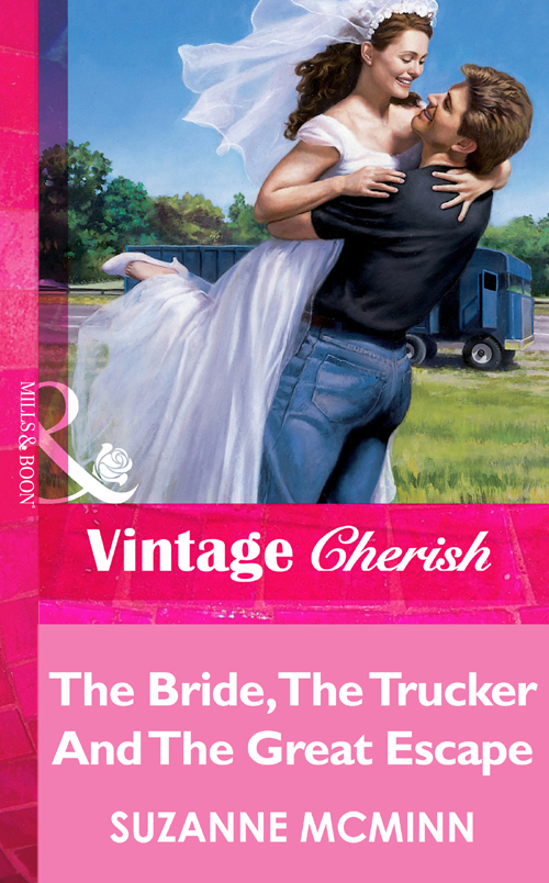 Suzanne McMinn The Bride, The Trucker And The Great Escape a bride unveiled