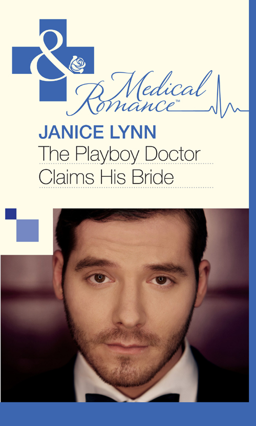 Janice Lynn The Playboy Doctor Claims His Bride janice lynn new york doc to blushing bride