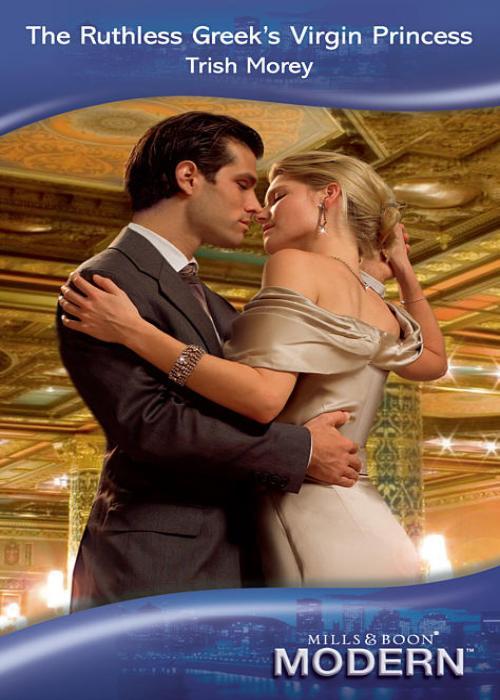 Trish Morey The Ruthless Greek's Virgin Princess jennifer morey the librarian s secret scandal