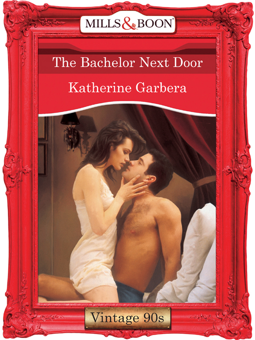 Katherine Garbera The Bachelor Next Door steel d until the end of time