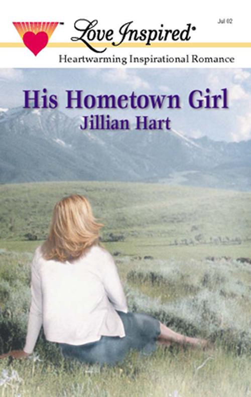 Jillian Hart His Hometown Girl jillian hart a love worth waiting for