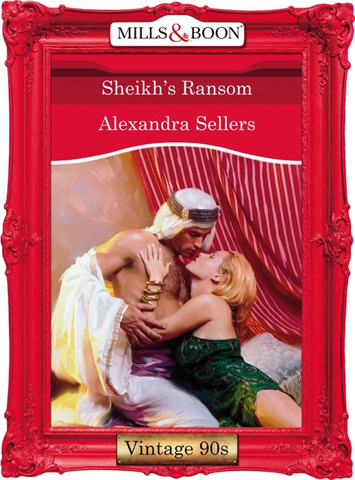 ALEXANDRA SELLERS Sheikh's Ransom sara craven dark ransom