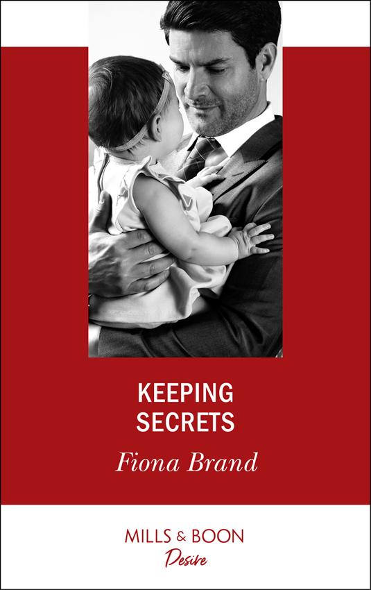 Fiona Brand Keeping Secrets whatever he wants