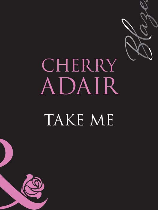Cherry Adair Take Me the commitments