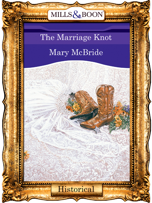 Mary McBride The Marriage Knot the runaway mcbride