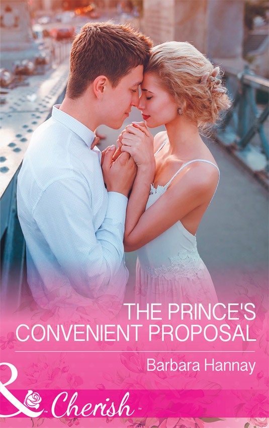 Barbara Hannay The Prince's Convenient Proposal