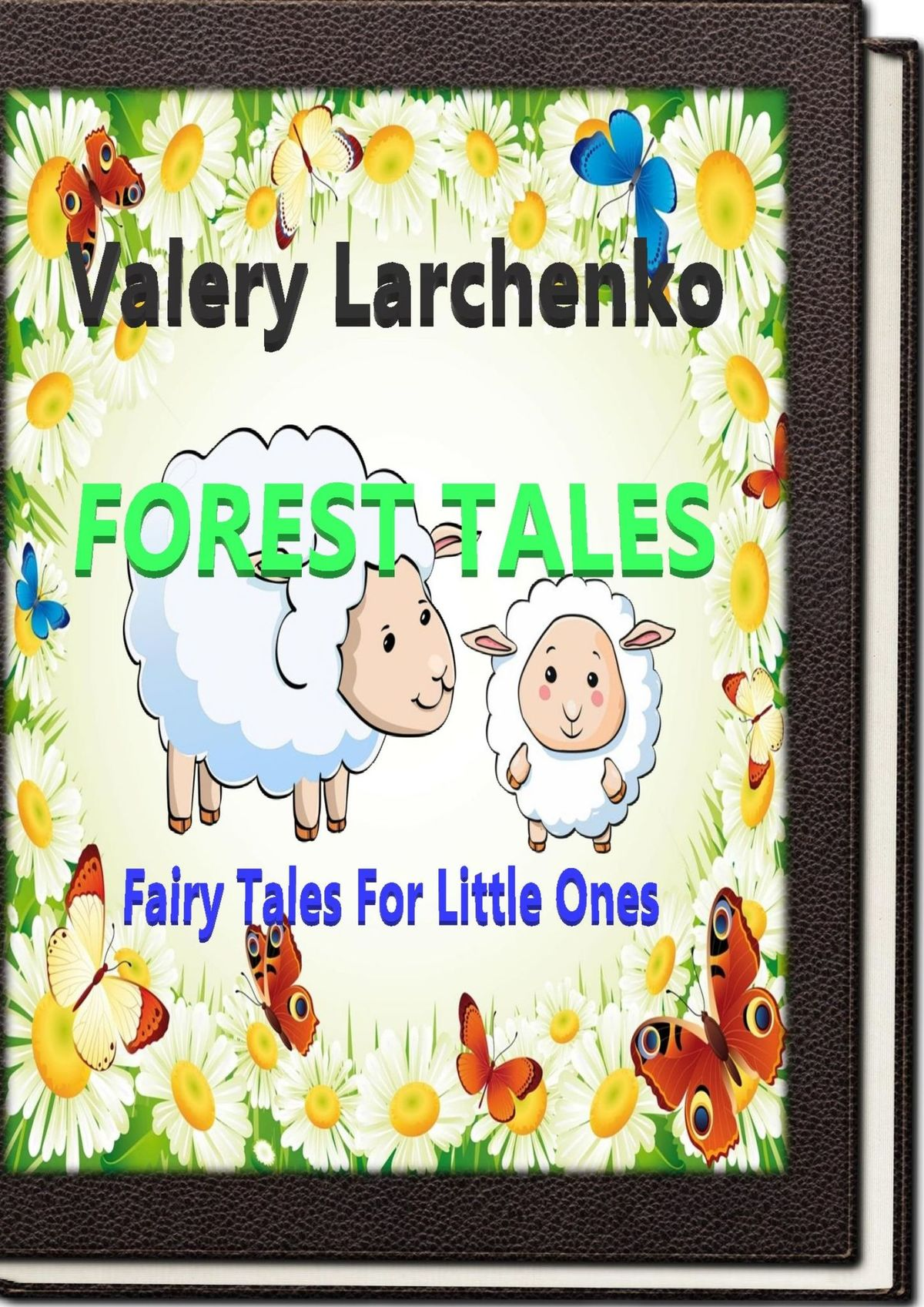 Valery Larchenko Forest Tales. Fairy Tales For Little Ones how to be a princess real life fairy tales for modern heroines