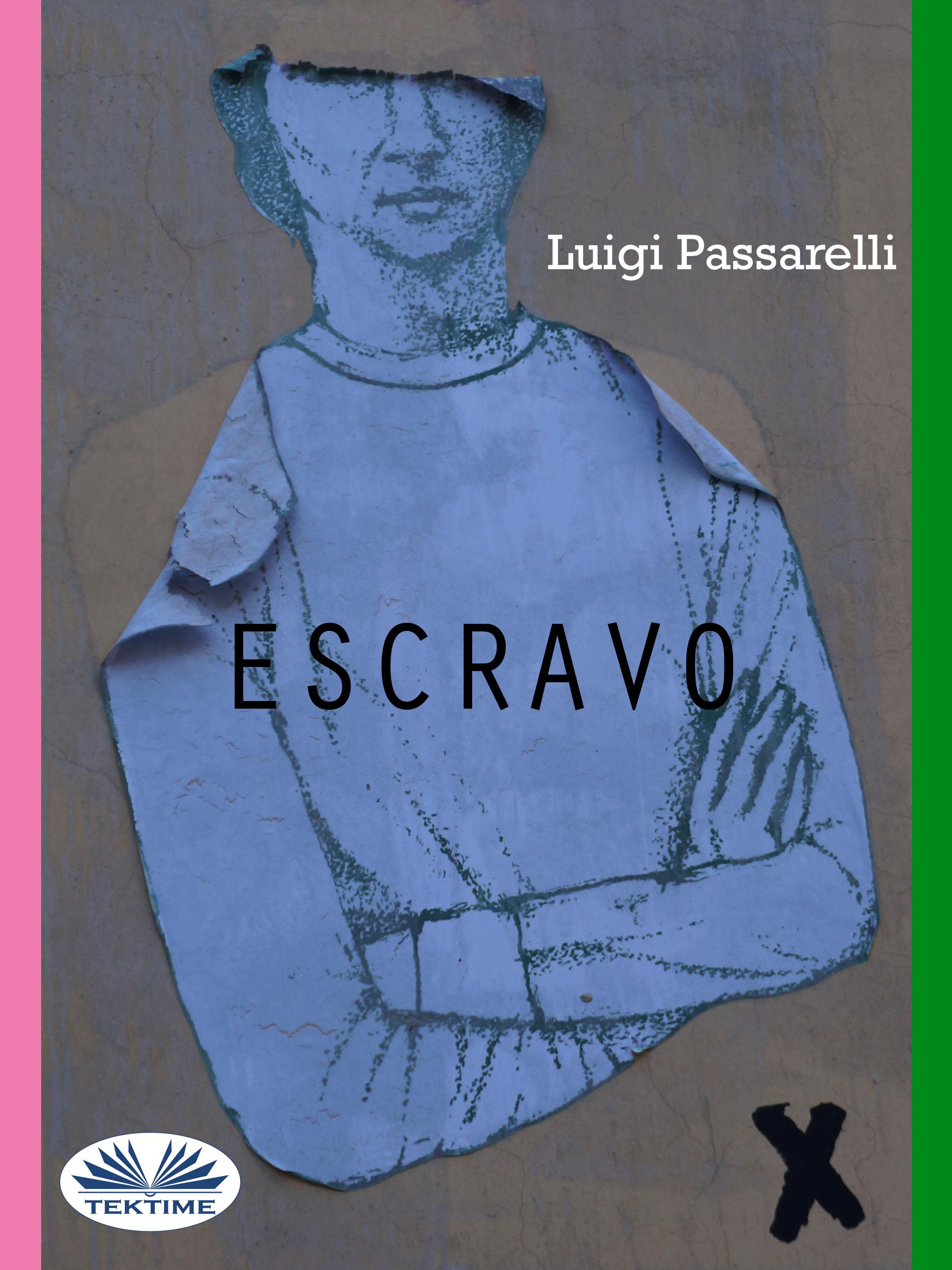 Luigi Passarelli Escravo цены онлайн