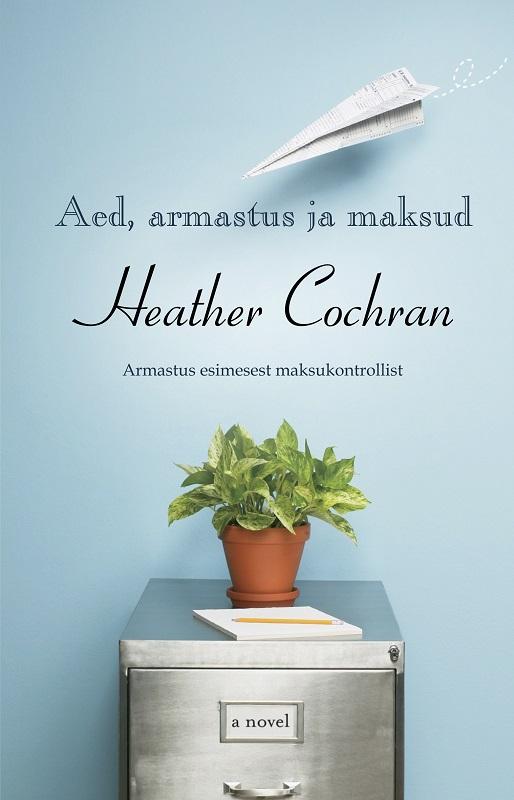 Heather Cochran Aed, armastus ja maksud sasha dortmund